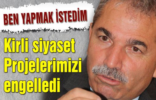 Samsun'da  Kirli siyaset Projelerimizi engelledi