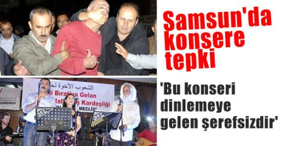 Samsun'da Konsere Tepki Gösterildi