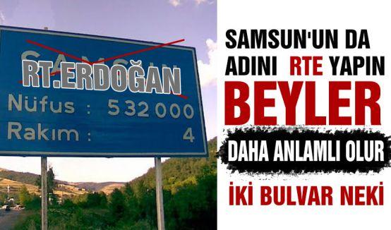 Samsun'unda Adını RTE Yapın Beyler!