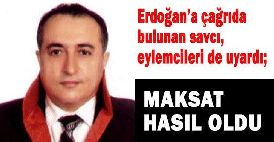 Savcı, Erdoğan'a ve Eylemcilere Çağrıda bulundu
