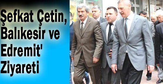 Şefkat Çetin, Balıkesir ve  Edremit' Ziyareti