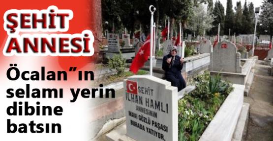 """Şehit Annesi """"Öcalan'ın selamı yerin dibine batsın"""""""