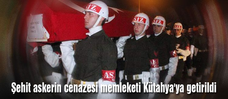 Şehit asker Kütahya'ya getirildi