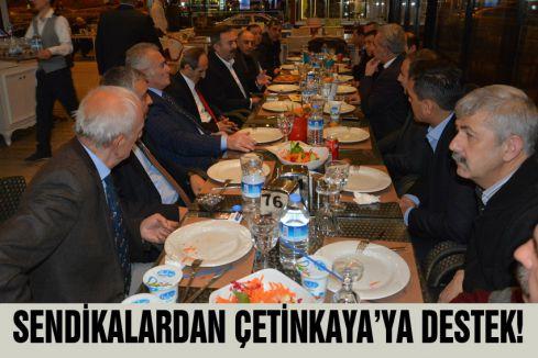 SENDİKALARDAN ÇETİNKAYA'YA DESTEK!