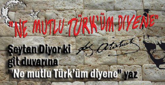 Şeytan Diyor ki Git Duvarına 'NE MUTLU TÜRK'ÜM DİYENE' Yaz...
