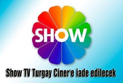 Show TV iade ediliyor