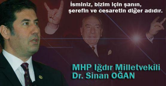 Sinan Ogan: Başbuğlar Ölmez
