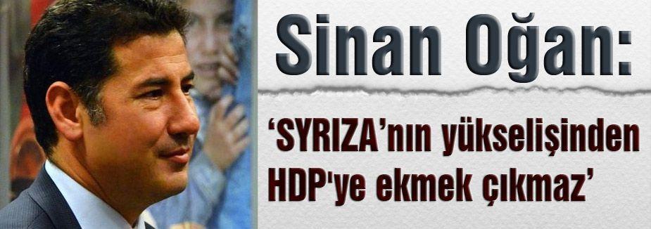 Sinan Oğan, SYRIZA'nın yükselişinden HDP'ye ekmek çıkmaz