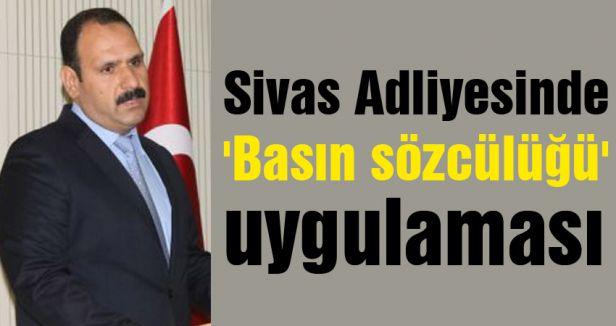 Sivas Adliyesinde 'Basın sözcülüğü' uygulaması