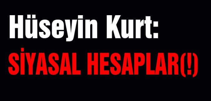 SİYASAL HESAPLAR(!)