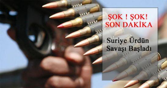 ŞOK ! Suriye Ürdün Savaşı Başladı