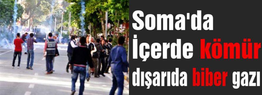 Soma'da İçerde kömür dışarıda biber gazı