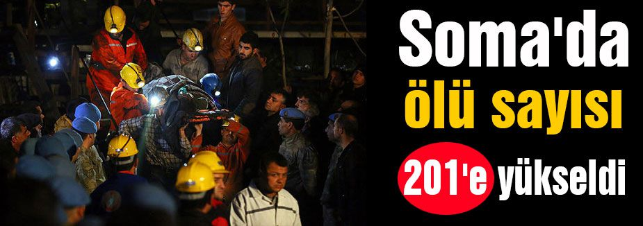 Soma'da ölü sayısı 201'e yükseldi