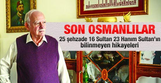 Son Osmanlı'ların Bilinmeyen Hikayeleri