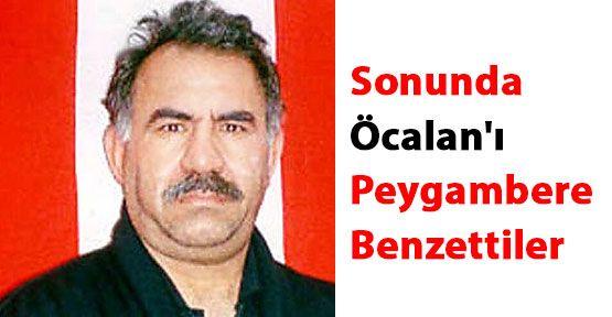 Sonunda Öcalan'ı Peygambere Benzettiler