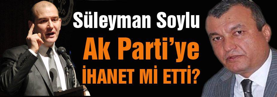 Soylu, Ak Parti'ye ihanet mi etti?