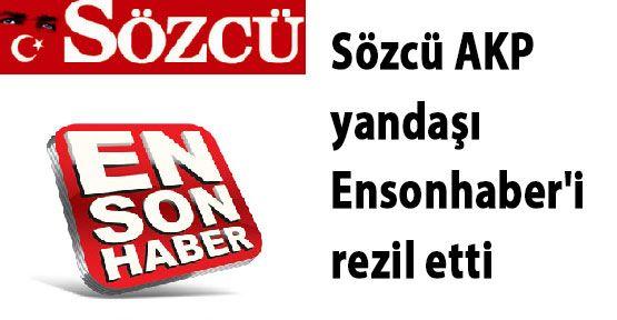 Sözcü AKP yandaşı Ensonhaber'i rezil etti