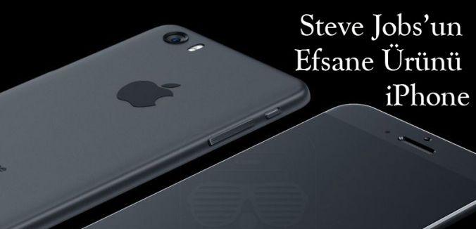 Steve Jobs'un Efsane Ürünü iPhone