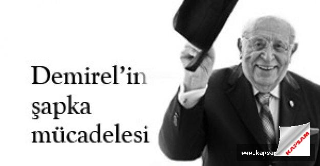 Süleyman Demirel: 'Şapgayı gaptırmam' rekor kırıyor