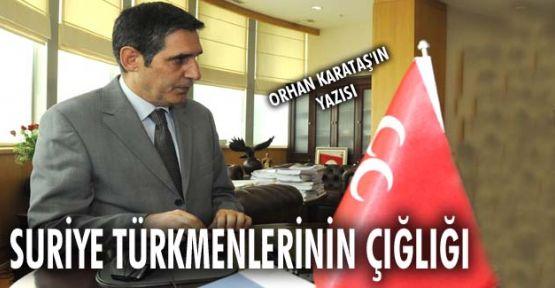 Suriye Türkmenlerinin çığlığı