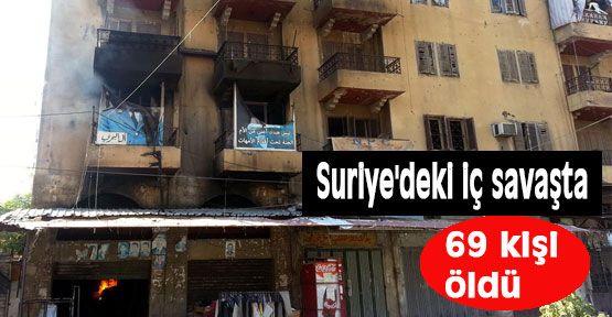 Suriye'deki iç savaşta 69 kişi öldü...