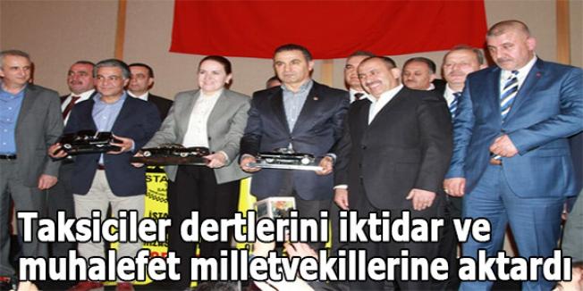 Taksiciler dertlerini iktidar ve muhalefet milletvekillerine aktardı