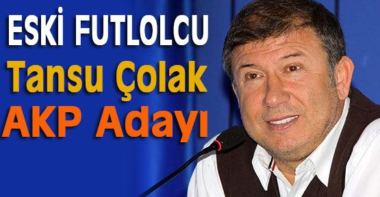 Tansu Çolak AKP Adayı