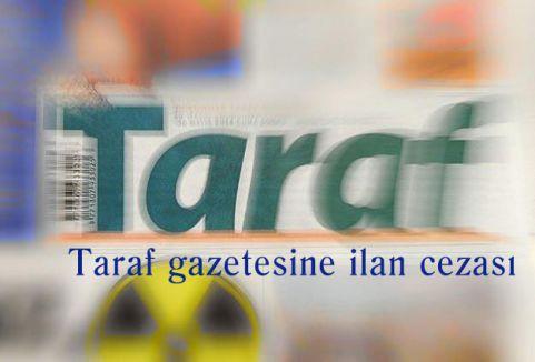 Taraf gazetesine ilan cezası