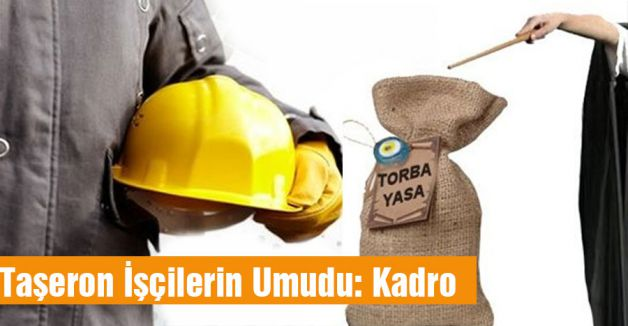 Taşeron İşçilerin Umudu: Kadro