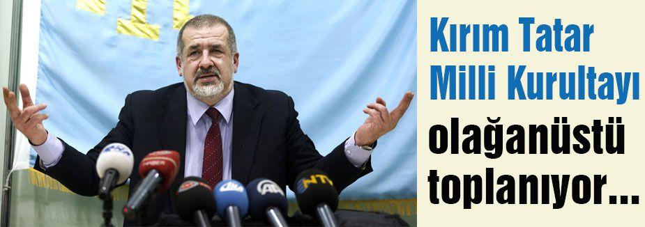 Tatarlar olağanüstü toplanacak