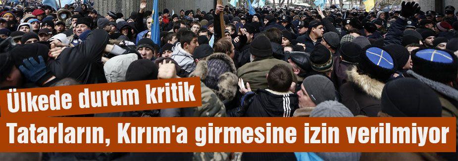 Tatarların, Kırım'a girmesine izin verilmiyor