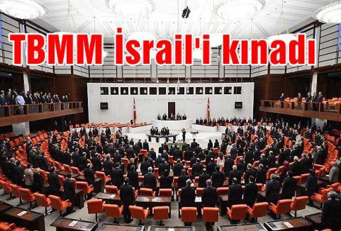 TBMM İsrail'i kınadı