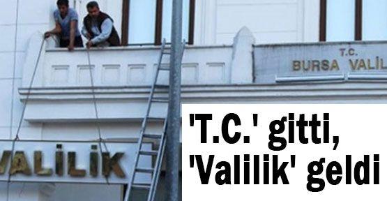 T.C.' ibaresi Valiliklerden Kaldırılıyor