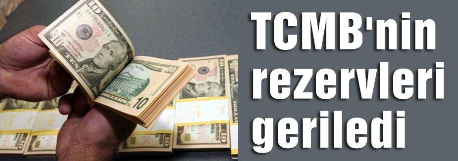TCMB'nin rezervleri geriledi