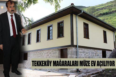 Tekkeköy mağaraları müze ev açılıyor...