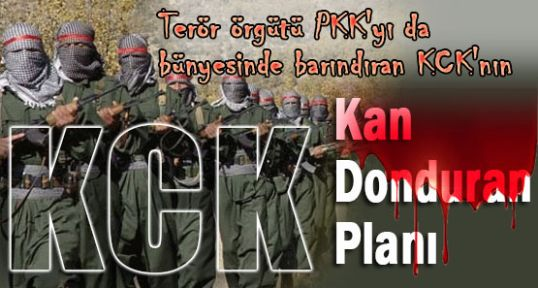 Terör örgütü KCK'nın Kan Donduran Planı