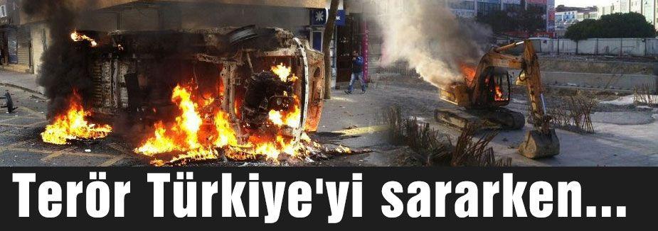 Terör Türkiye'yi sararken...