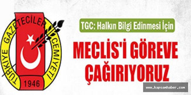 TGC: Halkın bilgi edinmesi için Meclis'i göreve çağırıyoruz