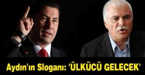 Koray Aydın'ın Sloganı: 'ÜLKÜCÜ GELECEK'