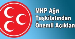 MHP Ağrı Teşkilatından Önemli Açıklama