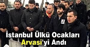 İstanbul Ülkü Ocakları Arvasi'yi Andı
