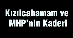 Kızılcahamam ve MHP'nin Kaderi