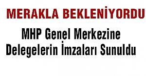MHP Genel Merkezine Delegelerin İmzaları Sunuldu