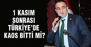 MHP'li Kaya; 1 Kasım Sonrası Türkiye'de Kaos Bitti mi?
