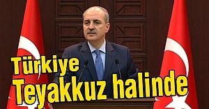 Kurtulmuş; Türkiye Teyakkuz halinde!