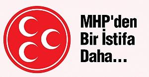 MHP'den Bir İstifa Daha...