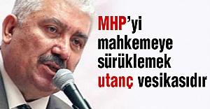 MHP#039;li Yalçın: MHPyi mahkemeye...