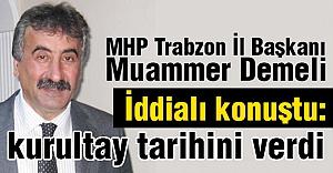 MHP Trabzon İl Başkanından Kurultay İçin Büyük İddia