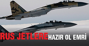 Rus jetlere 'hazır ol' emri!