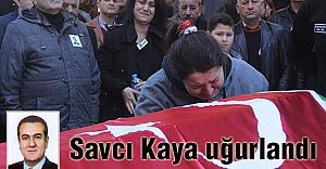 Savcı Kaya, gözyaşlarıyla uğurlandı